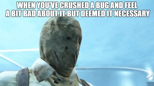 Fallout 4 crushing a bug