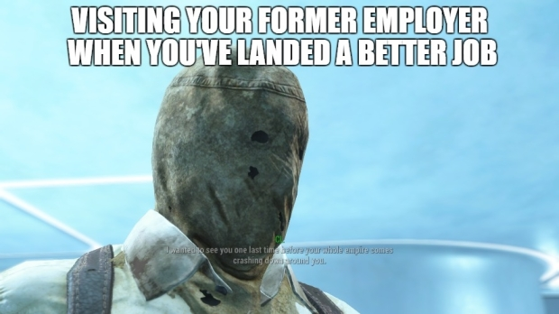 Fallout 4 When youve landed a better job