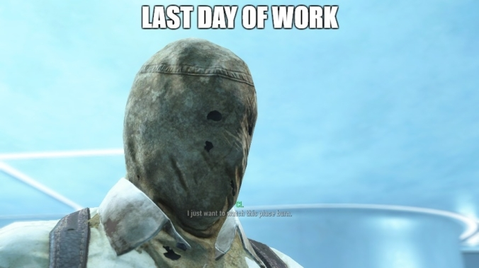 Fallout 4Last day of work