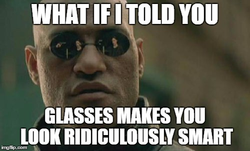 meme glasses make you look smart