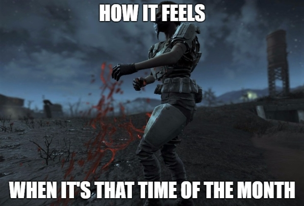 fallout 4 how it feels during that time of the month.jpg