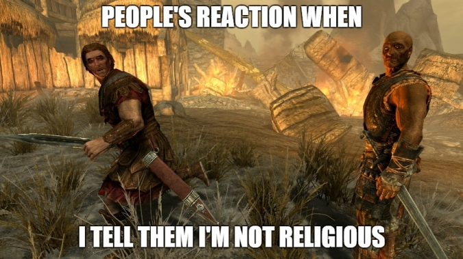 skyrim peoples reaction when i come out as an atheist.jpg